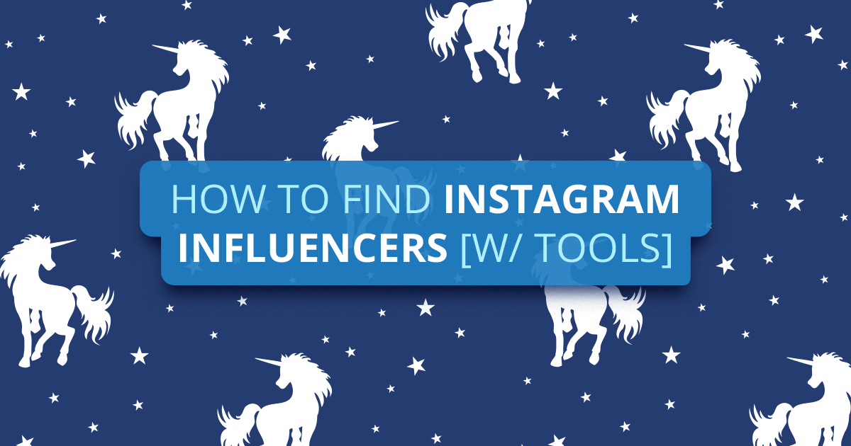 How to find Instagram influencers [w/ free and paid tools]