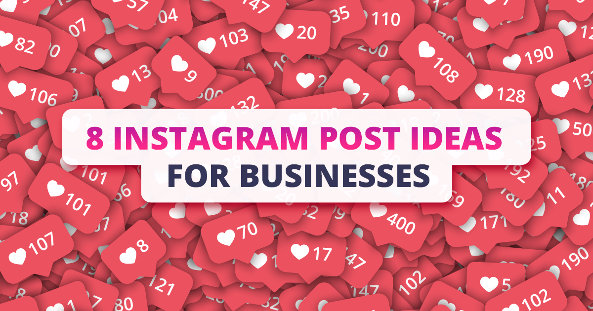 8 Instagram Post Ideas For Businesses To Increase Sales
